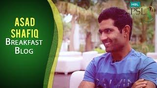 HBL PSL Breakfast Blog Episode 3 - Asad Shafiq