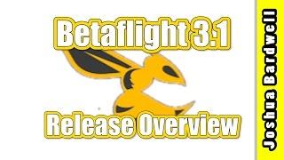 Betaflight 3.1 Release Overview