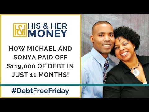 How Michael and Sonya Paid Off $119,000 Of Debt In Just 11 Months!