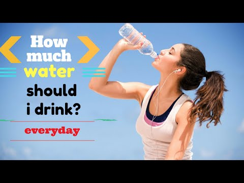 How much water should I drink everyday ?