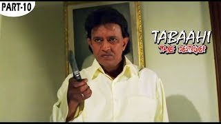 Tabaahi The Destroyer Part 10 Bollywood Hindi Movie