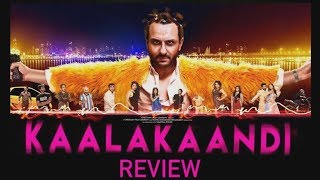 kaalakandi OFFICIAL Movie  review -  Saif Ali Khan, Shenaz Treasury, Kunaal Roy Kapur