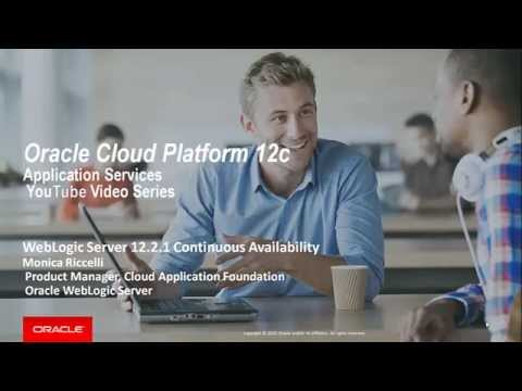 Oracle WebLogic 12.2.1 Continuous Availability