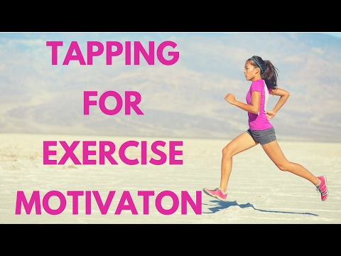 Tapping For Exercise Motivation
