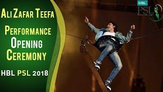 Ali Zafar Teefa Performance   PSL Opening Ceremony 2018   HBL PSL 2018   PSL