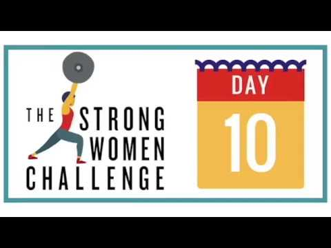 The Strong Women Challenge - Day 10