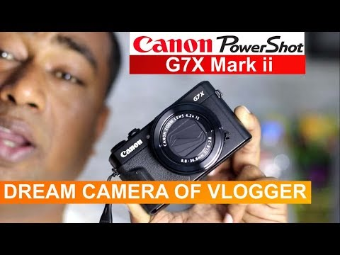 Canon Power shot G7X Mark 2 Camera Best for Vloggers ! Review & Unboxing