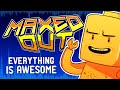 MAXED OUT! Everything Is Awesome (Lego Movie Song)