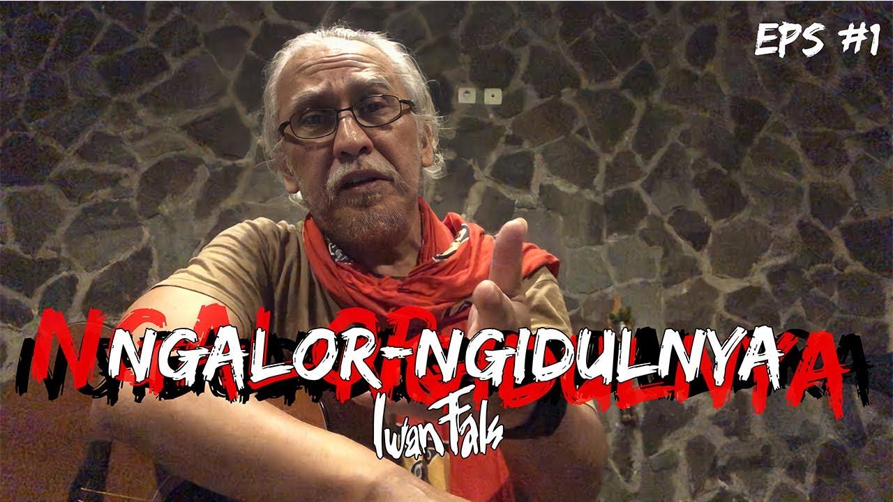 NGALOR NGIDULNYA IWAN FALS - BANGUNLAH PUTRA PUTRI PERTIWI | EPS. 1