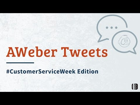 AWeber Tweets: Customer Service Week Edition