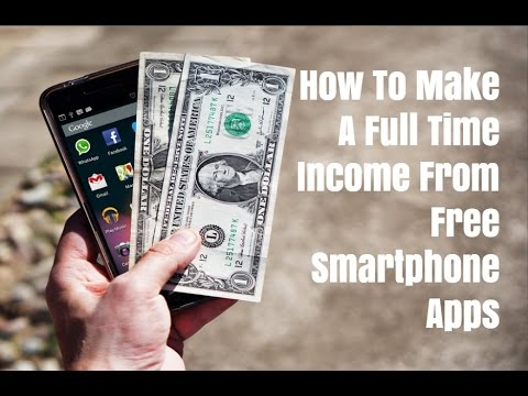 How To Make A Full-Time Income From Free Smartphone Apps
