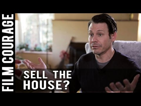 Should A Filmmaker Sell Their House To Make A Movie? by Blayne Weaver