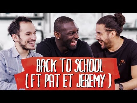 Back to School Ft. Jerem et Pat