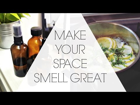 MAKE YOUR HOME SMELL GREAT | Natural