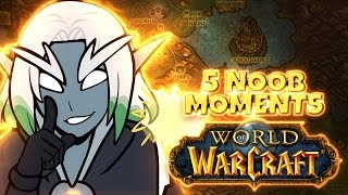 My 5 BIGGEST Noob Moments When I First Started Playing World of Warcraft