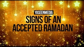 Signs Of An Accepted Ramadan | Mufti Menk | Yaseen Media