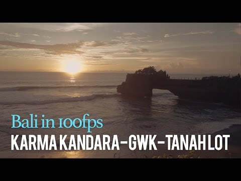 Bali in 100fps: Karma Kandara - Garuda Wisnu Kencana - Tanah Lot