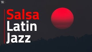 Best of Latin Jazz Instrumental Music 2018 Mix | Salsa Instrumental Music with Latin Songs Hi-Fi