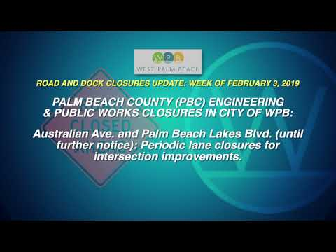 WPB Road and Dock Closures Update: Week of February 3, 2019