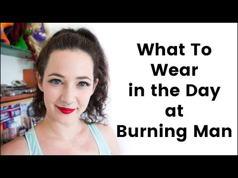 What to Wear in the Day at Burning Man