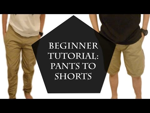 Beginner Tutorial: Pants to Shorts