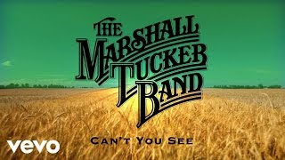 The Marshall Tucker Band  Cant You See Audio