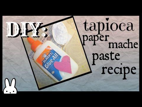 DIY: How To Tapioca Paper Mache Paste Recipe Tutorial // Wheat Free