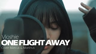 ONE FLIGHT AWAY - [ MARCUS & MARTINUS ] cover version - vioshie