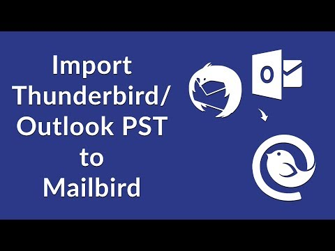 How to Import Thunderbird Account Emails and Outlook Data Files to Mailbird