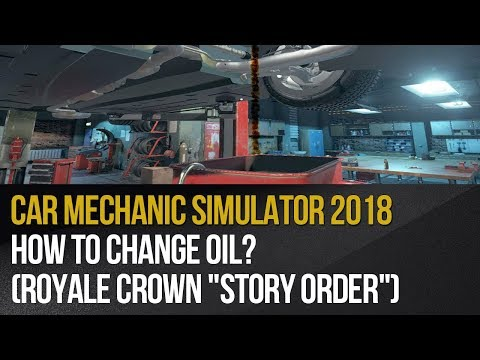 Car Mechanic Simulator 2018 - How to change oil? (Royale Crown