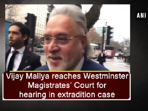 Vijay Mallya reaches Westminster Magistrates' Court for hearing in extradition case - ANI News