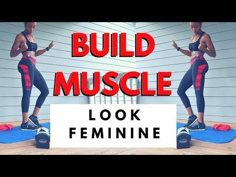BUILD MUSCLE WORKOUT for WOMEN: ((Still look FEMININE))
