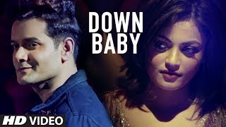 "Latest Video Song ""Down Baby"" Qaiz Khan Feat. Sneha Ullal | Yash wadali | New Video Song 2018"