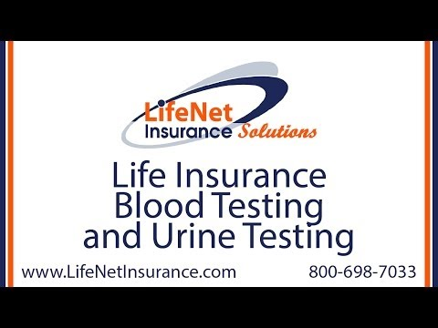 Life Insurance Blood Testing and Urine Testing