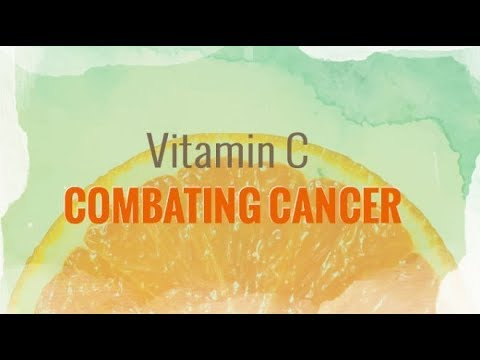High Doses of Vitamin C Makes Cancer Treatment More Safe and Effective by Weakening Cancer Cells