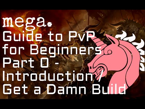 GW2 PvP for Beginners: Part 0 - Introduction / Get a Damn Build