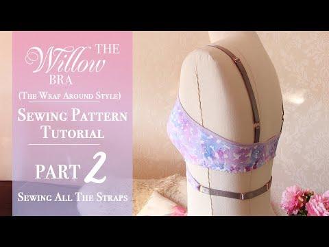 The Willow Bra 'Wrap Around Style' Tutorial: Part 2