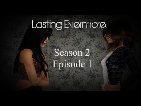 Lasting Evermore - 2x01 (Sims 2 Voice Over Series) 1st Place Established Series SIFF Fall 2015