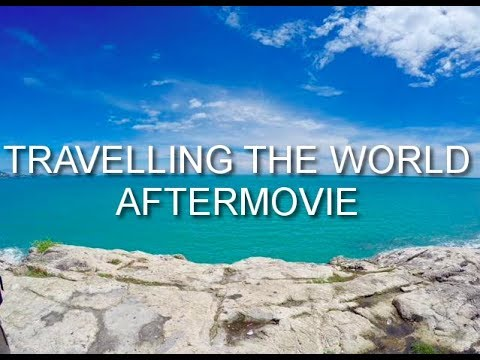 Travelling The World 2016/17: Aftermovie