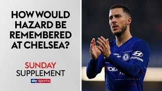 How would Eden Hazard be remembered if he were to leave Chelsea?   Sunday Supplement   Full Show