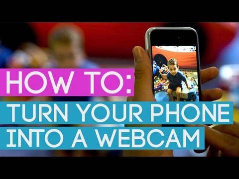 How To: Turn Your Phone Into A Webcam [HD]