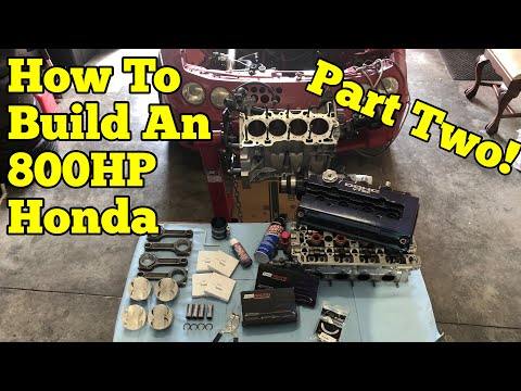 800HP Honda Build || Step-by-Step : Part Two