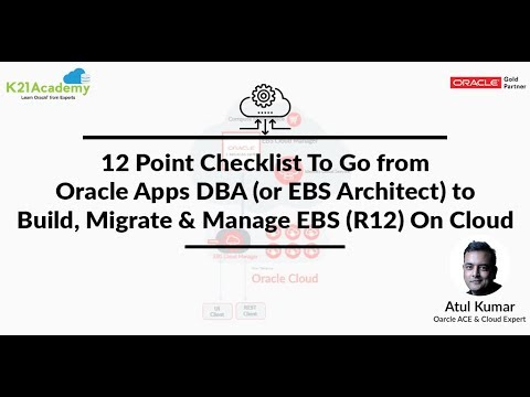 12 Point Checklist To Go from Oracle Apps DBA (or EBS Architect) to Build EBS (R12) On Cloud