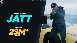 Jatt   Garry Sandhu ft. Sultaan   Official Video Song   J Statik   Fresh Media Records