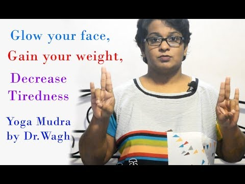 How to Glow your face, Gain your weight, Decrease Tiredness   Yoga Mudra by Dr Wagh