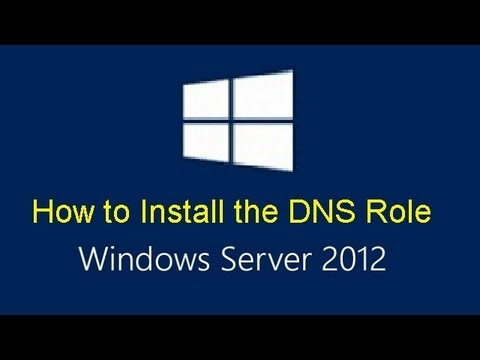 How to Install the DNS Service on Server 2012 (Step by Step)