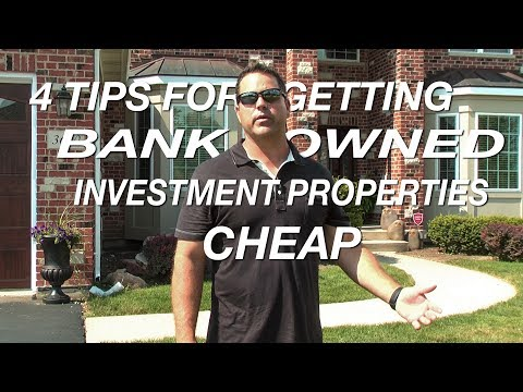 4 Tips for Getting Bank Owned Investment Properties Cheap