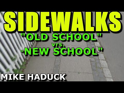 SIDEWALKS  (Old School vrs. New School) Mike Haduck