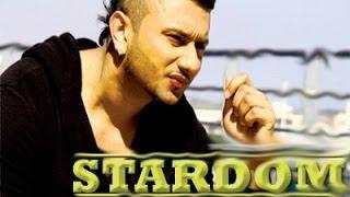 STARDOM (Full Song) - Yo Yo Honey Singh ft. Sahil Arora (Official Music Video