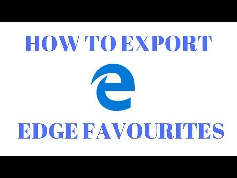 How to Export Edge Browser Favourites - Windows 10 Creators Update Version